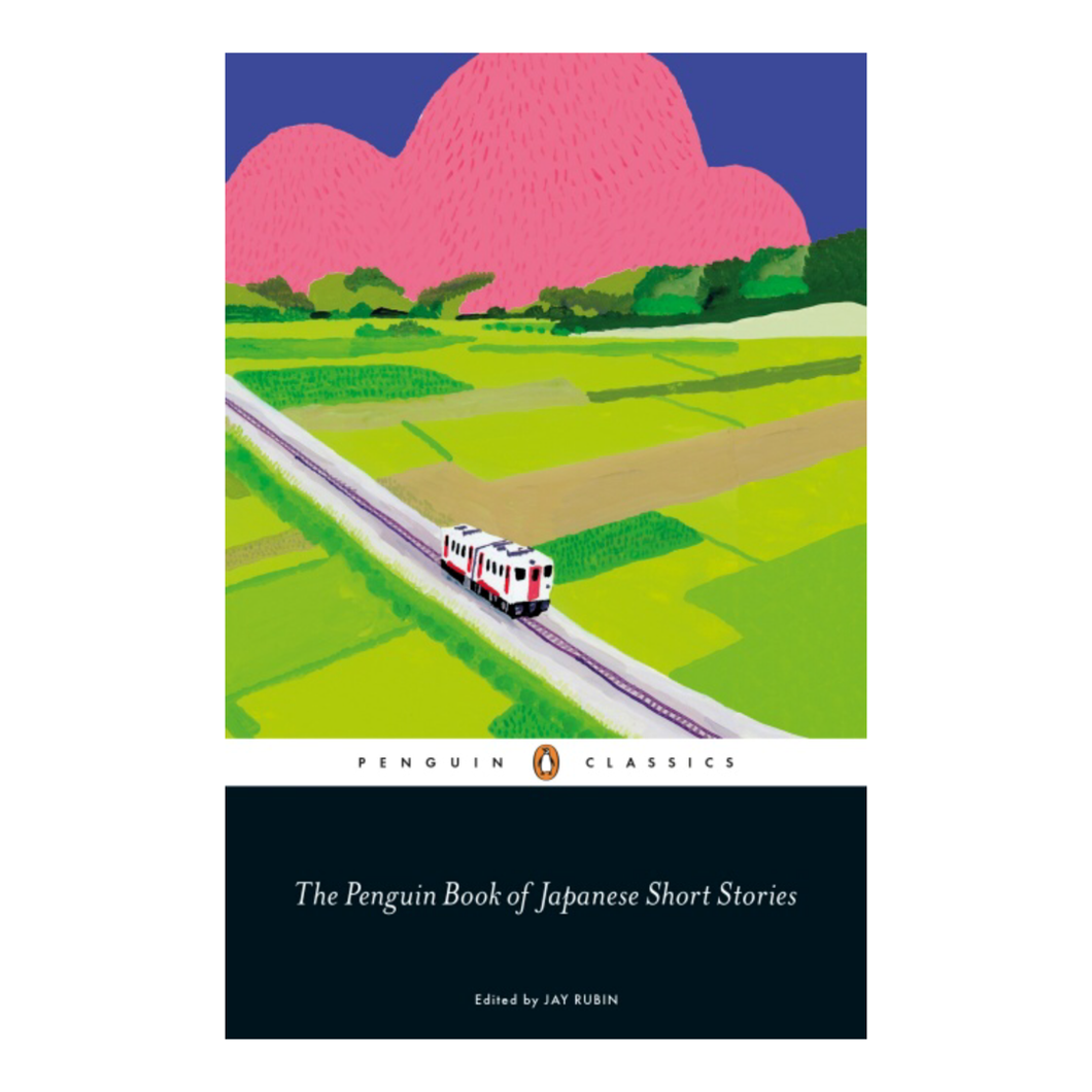The Penguin Book of Japanese Short Stories - Edited by Jay Rubin, Introduced by Haruki Murakami