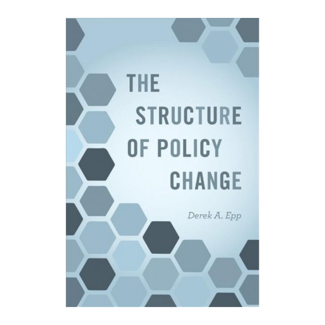 The Structure of Policy Change - Derek A. Epp
