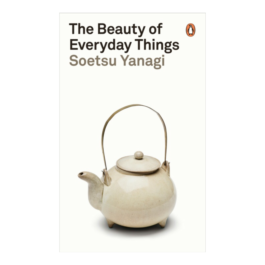 The Beauty of Everyday Things - Soetsu Yanagi