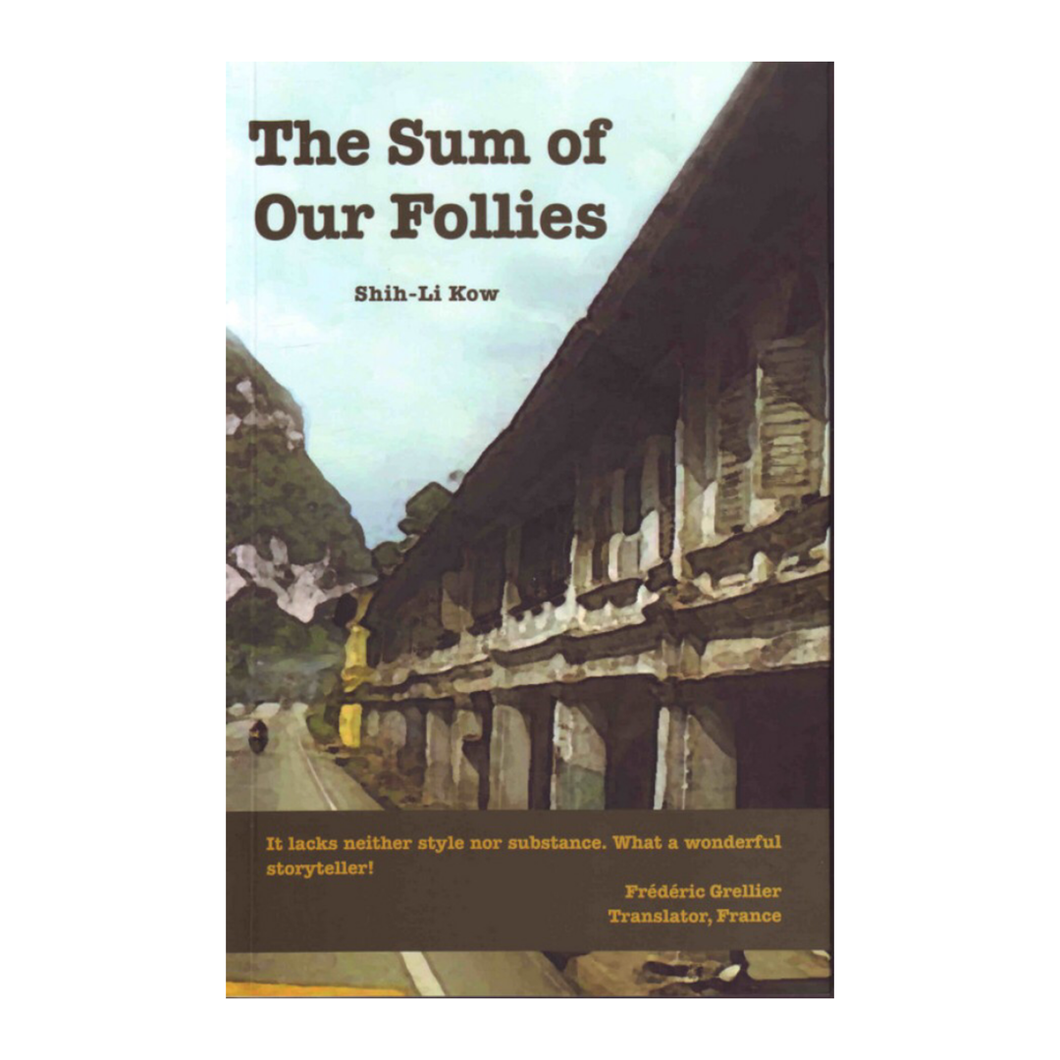 The Sum of Our Follies - Shih-Li Kow