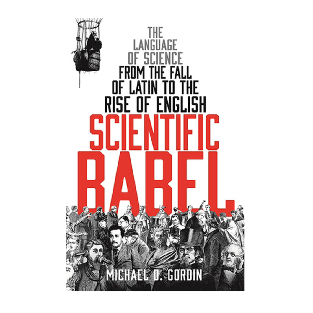 Scientific Babel - Michael D. Gordin