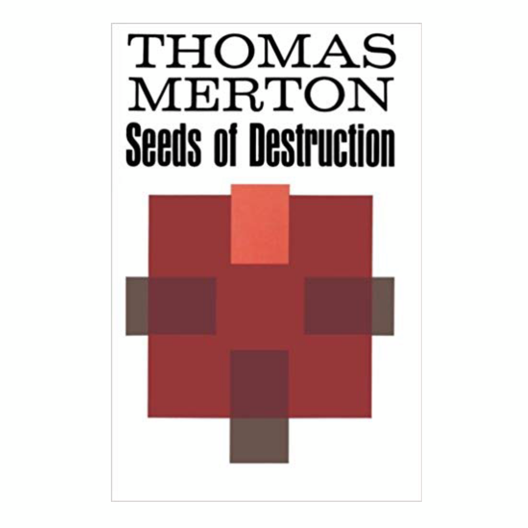 Seeds of Destruction - Thomas Merton