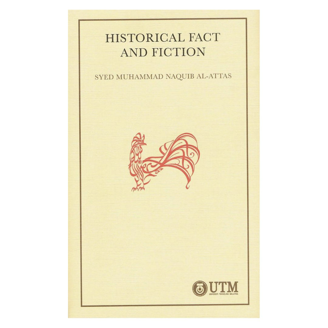 'Historical Fact and Fiction' -  Syed Muhammad Naquib Al-Attas