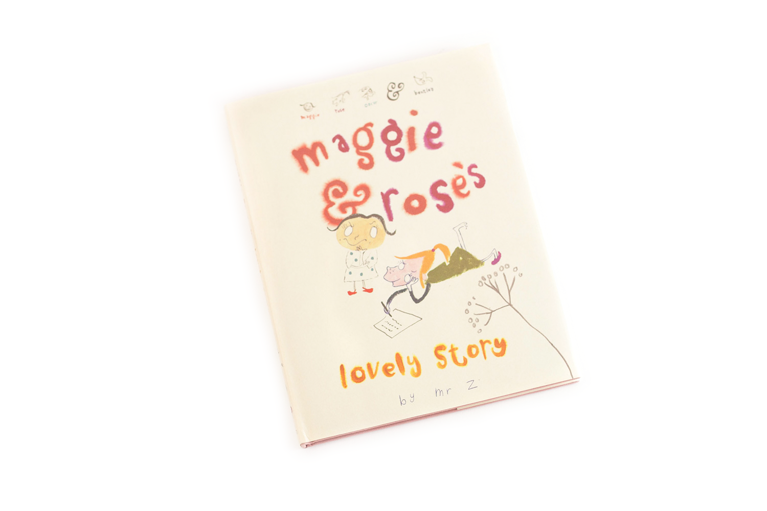 Maggie and Rose's Lovely Story: A Maggie & Rose Book