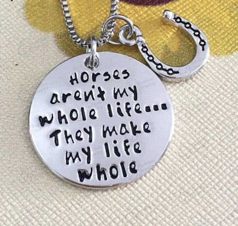 Horses aren't my whole life they make my life whole necklace