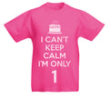 I Can't Keep Calm I'm Only 1 - Kids 1st Birthday T-Shirt