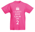 I Can't Keep Calm I'm Only 2 - Kids 2nd Birthday T-Shirt
