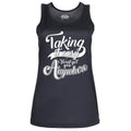 Taking It Easy Wont Get You Anywhere - Womens Gym Vest