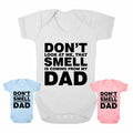 Don't look at me that smell is coming from my Dad - Baby Grow
