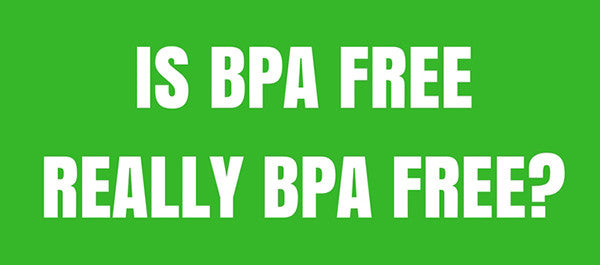 Does BPA-Free Really Mean BPA-Free? Hugabugg Investigates.