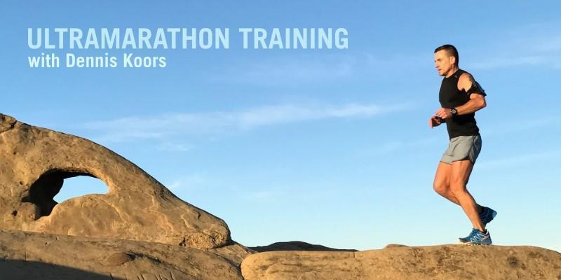 ULTRAMARATHON TRAINING WITH DENNIS KOORS