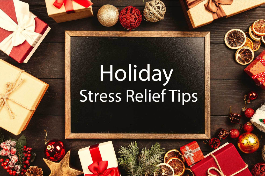 Holiday Stress Relief Tips