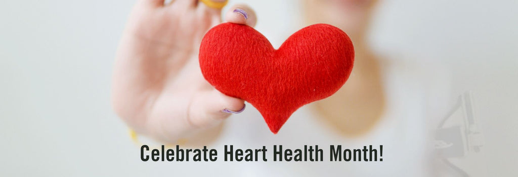 Celebrate Heart Health Month!