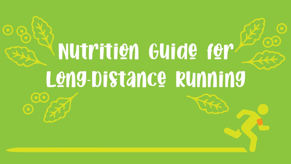 Nutrition Guide for Long Distance Running