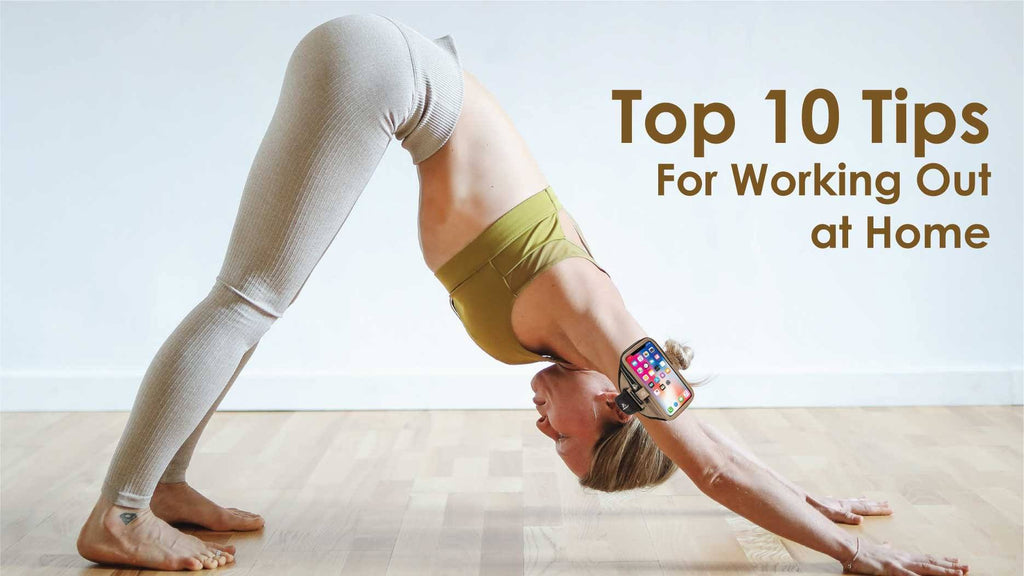 Top 10 Tips For Working Out at Home
