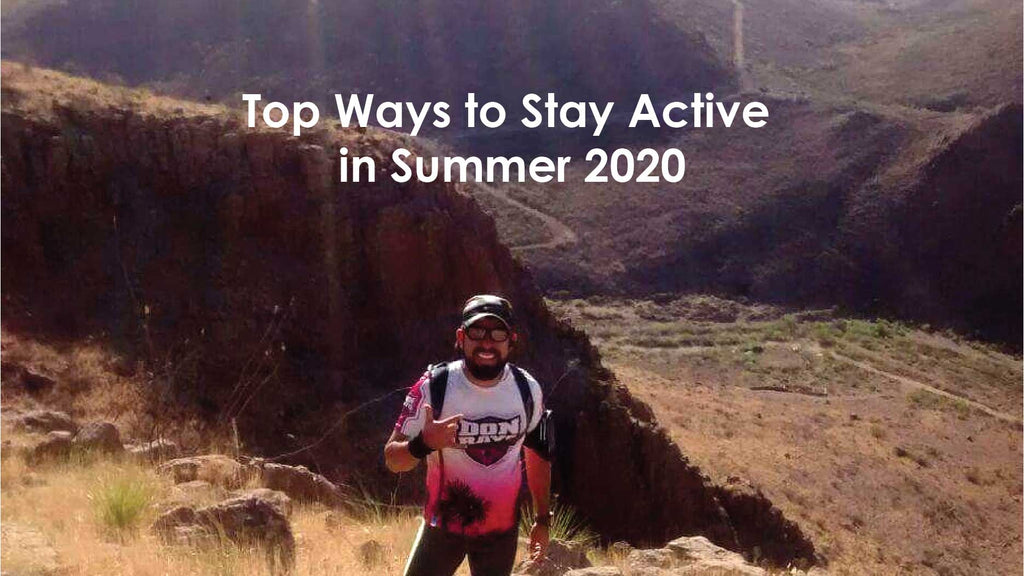 Top Ways to Stay Active in Summer 2020