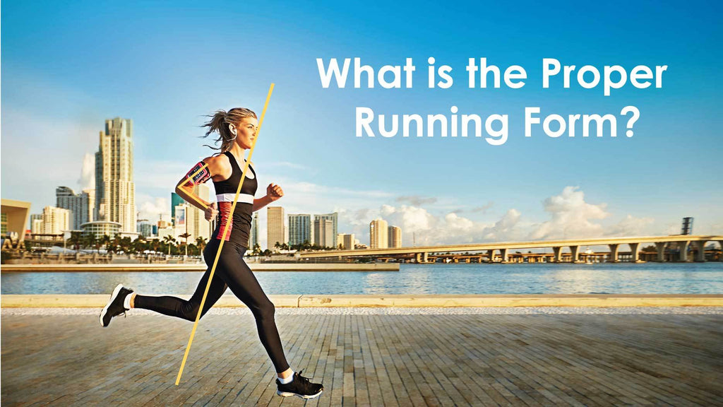 What is the Proper Running Form?