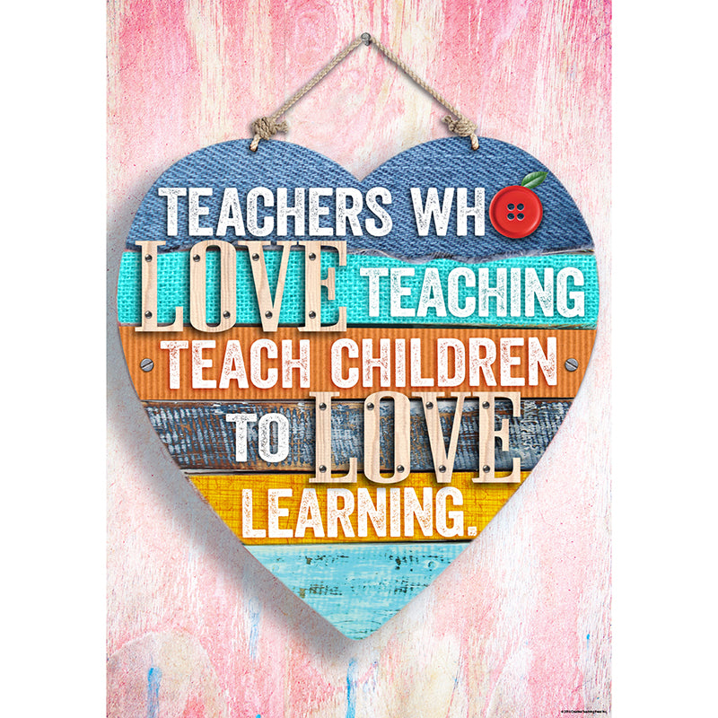 Creative Teaching Press Teachers Who Love Teaching Inspire U Poster