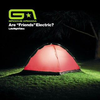 "Groove Armada - ""Are Friends Electric?"""