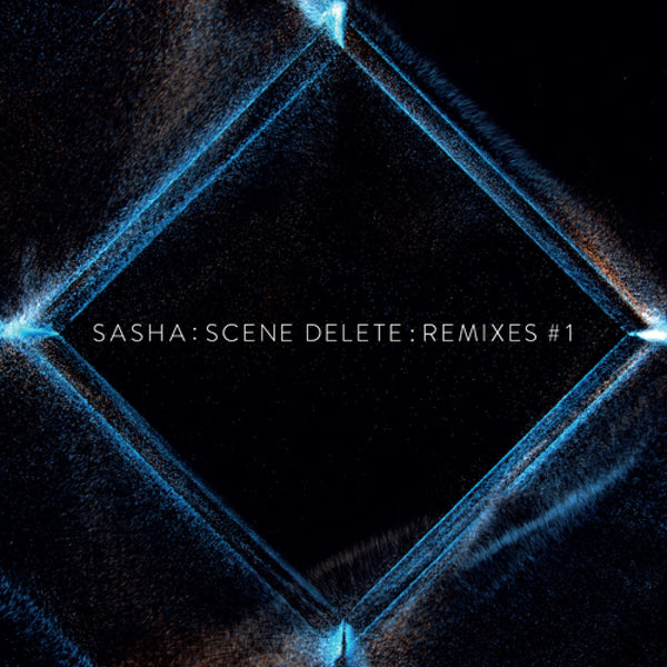 Sasha : Scene Delete Remixes 1 - Digital (MP3/FLAC/WAV)