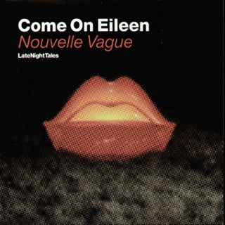 "Nouvelle Vague - ""Come On Eileen"""