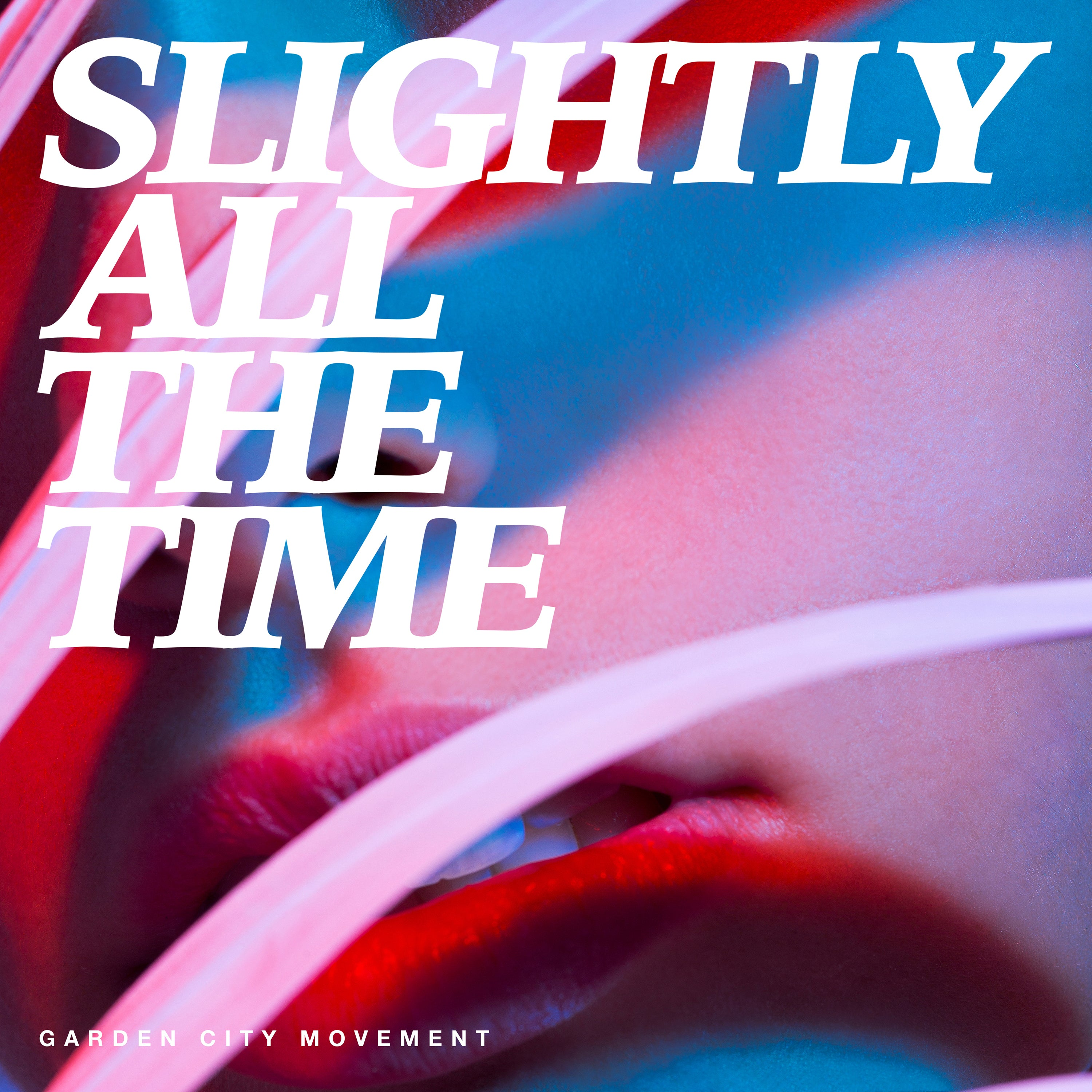Garden City Movement - 'Slightly All The Time'