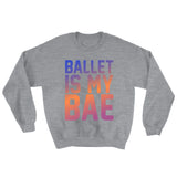 Belle 'BALLET IS MY BAE' Crewneck