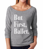 Belle 'But First, Ballet' French Terry Longsleeve