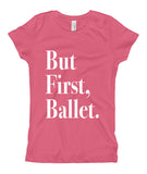 Belle Princess 'But First, Ballet' Tee