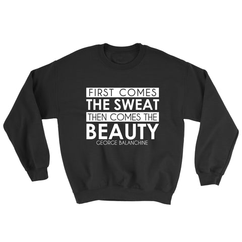 Belle `FIRST COMES THE SWEAT` Crewneck