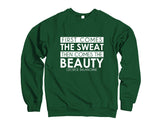 Belle Princess 'FIRST COMES THE SWEAT' Crewneck