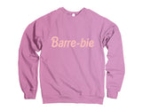 Belle Princess 'BARRE-BIE' Crewneck