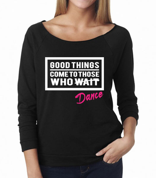 Belle 'GOOD THINGS COME' French Terry Long Sleeve