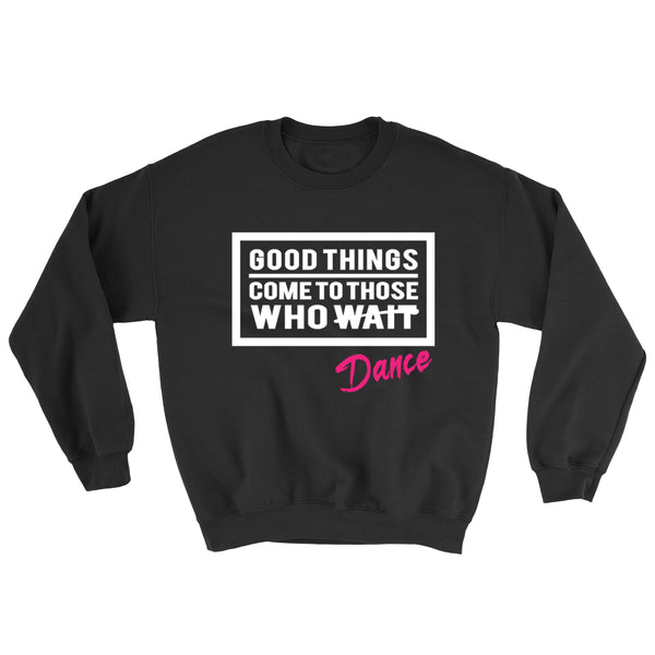 Belle 'GOOD THINGS COME' Crewneck