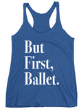 Belle 'But First, Ballet' Tank top