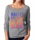 Belle 'BALLET IS MY BAE' French Terry Long Sleeve