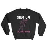 Belle 'SHUT UP AND DANCE' Crewneck
