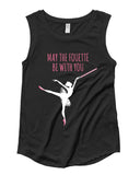 Belle 'MAY THE FOUETTE' Muscle Tee