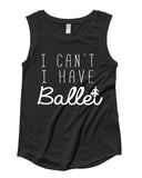 Belle 'I HAVE BALLET' Muscle Tee
