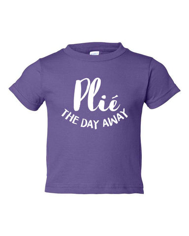 Belle Toddler 'PLIÉ THE DAY AWAY' Tee