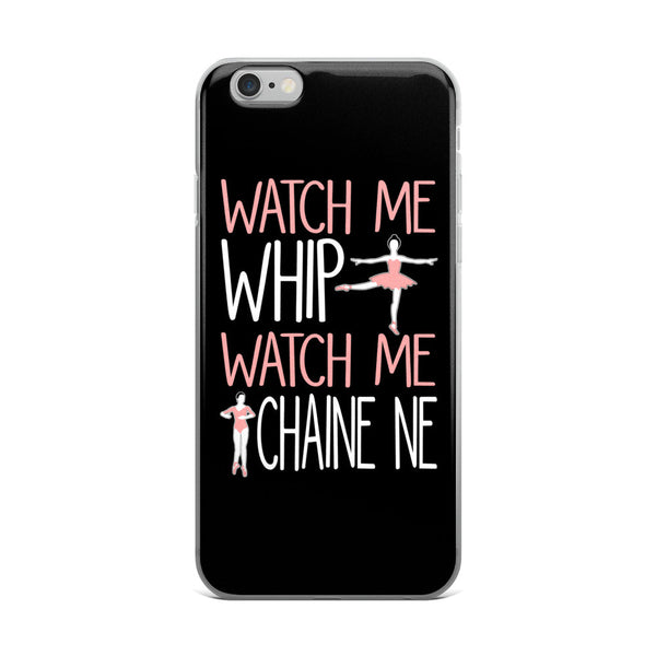 Belle 'WATCH ME WHIP' iPhone 5/6/6s Plus Case