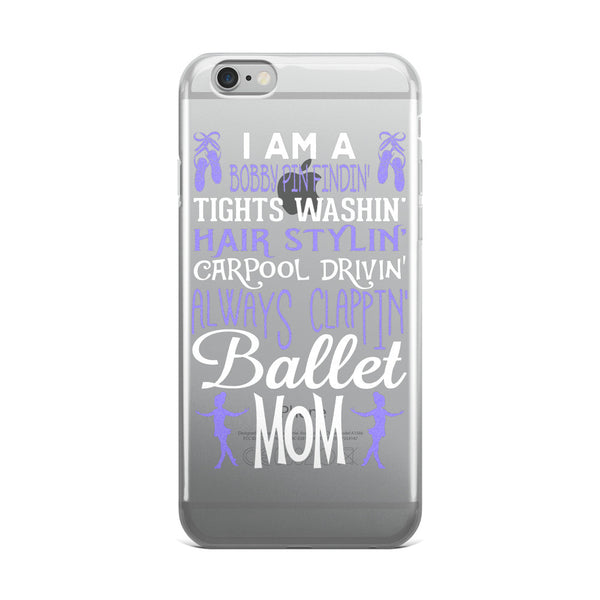Belle 'BALLET MOM' iPhone 5/6/6s Plus Case