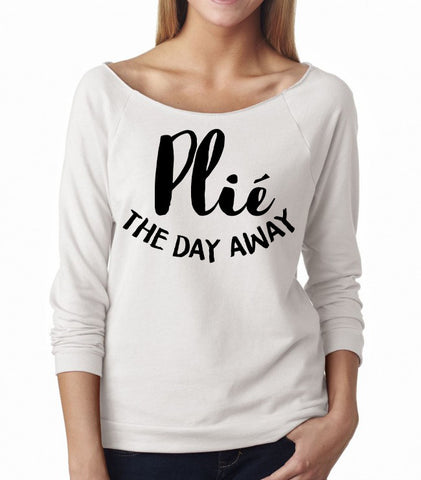 Belle 'PLIÉ THE DAY AWAY' French Terry Long Sleeve