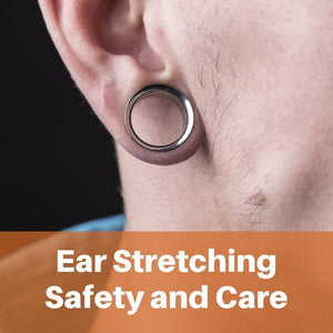 Ear Stretching Safety and Care