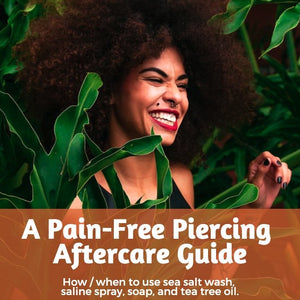 Piercing Aftercare - How to / when to use sea salt wash, saline spray, soap, and tea tree oil on new and healed piercings.