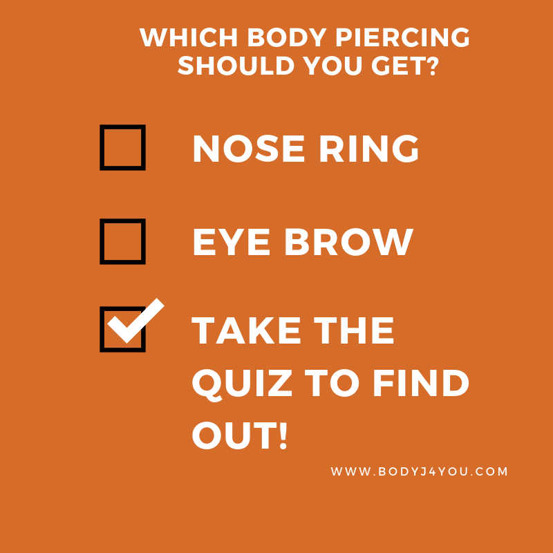 Take this quiz to find out which body piercing to get! | BodyJ4You.com