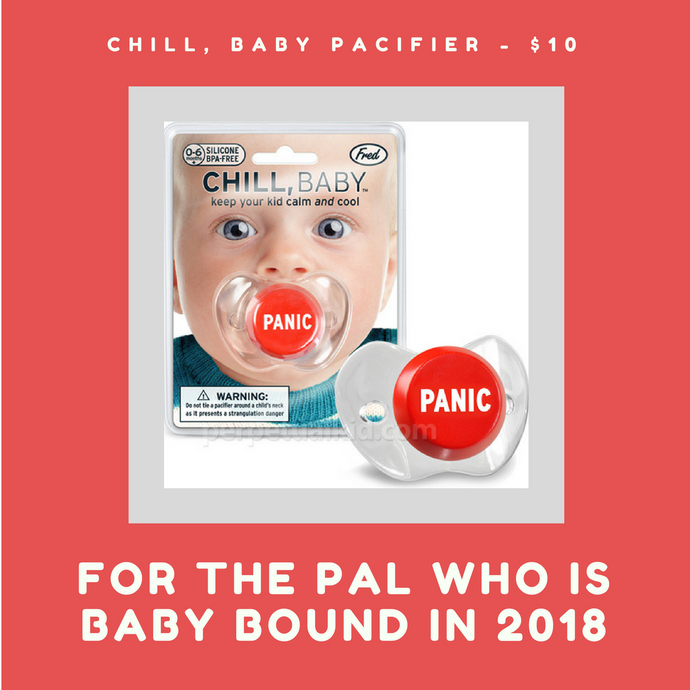 Gift Idea #6: For The Pal Who Is Baby Bound in 2018