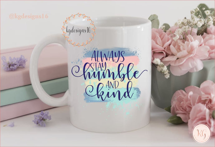 Always Be Humble And Kind Watercolor Coffee Mug