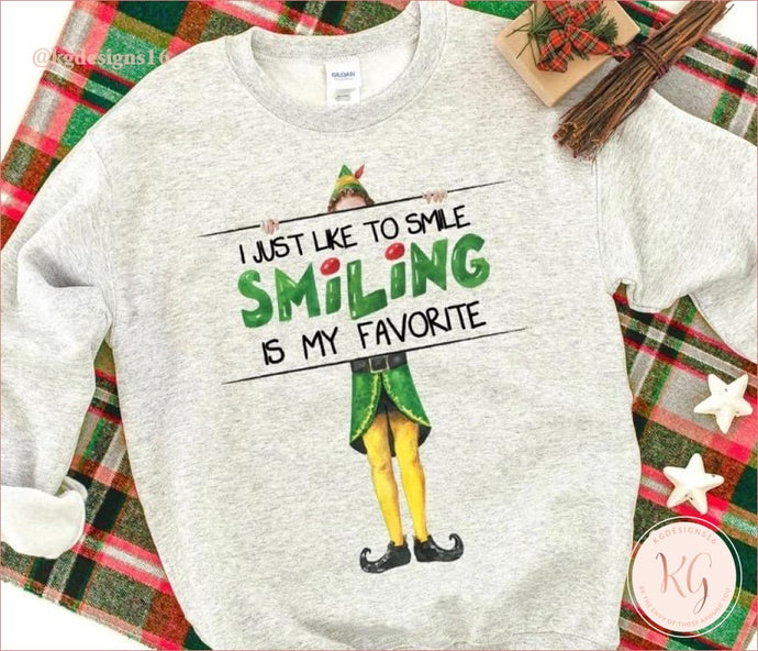 Elf I Just Like To Smile Smiling Is My Favorite Christmas Unisex Sweatshirt Clothing