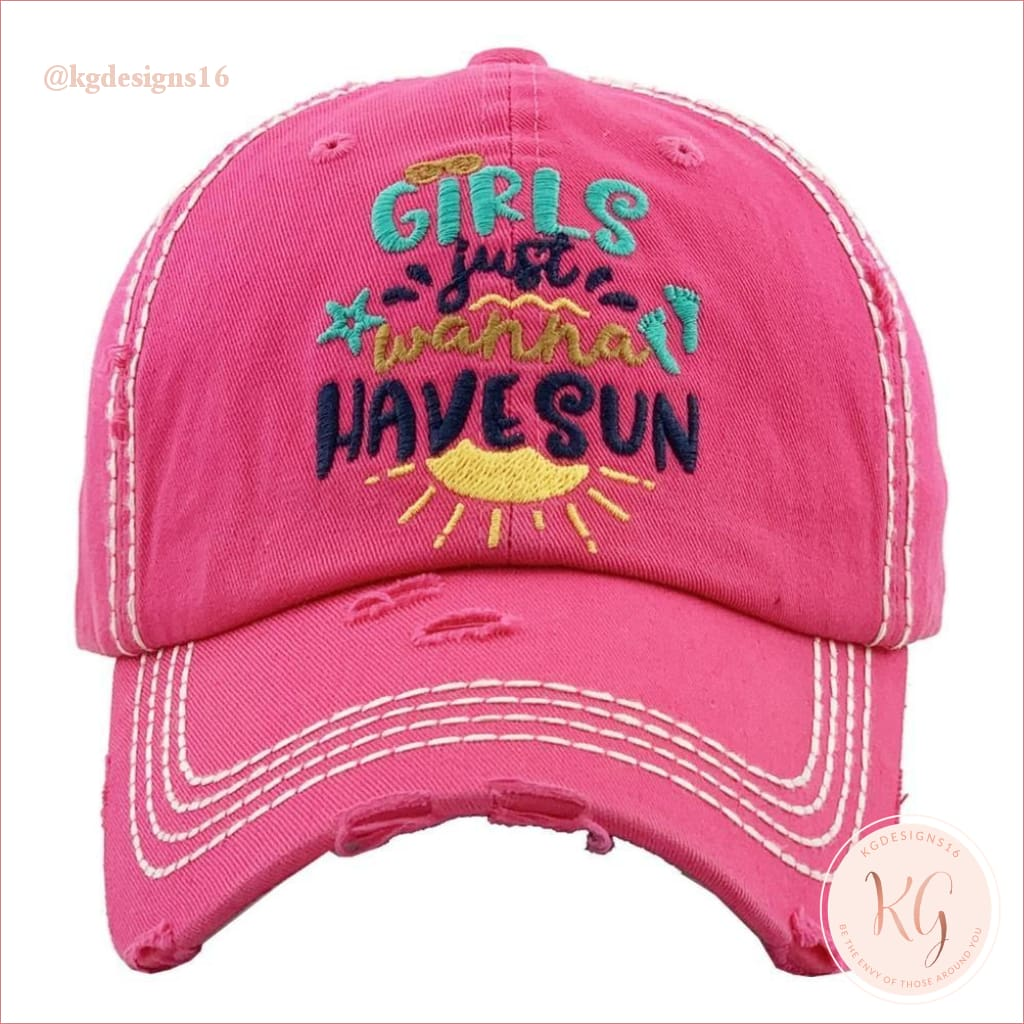 Girls Just Want To Have Sun Embroidered Distressed Baseball Hat Hot Pink